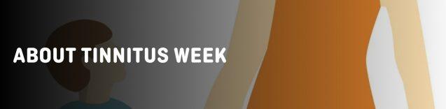 Tinnitus Week 2018 – February 5-11